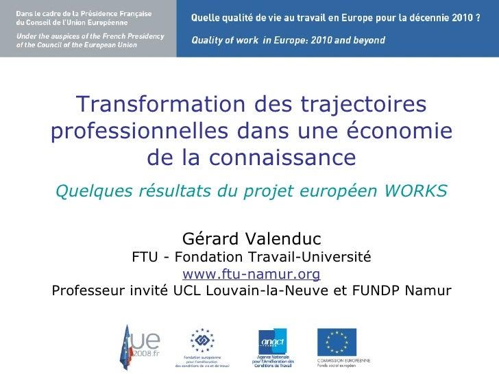 Transformation des trajectoires professionnelles dans une économie de la connaissance Quelques résultats du projet europée...