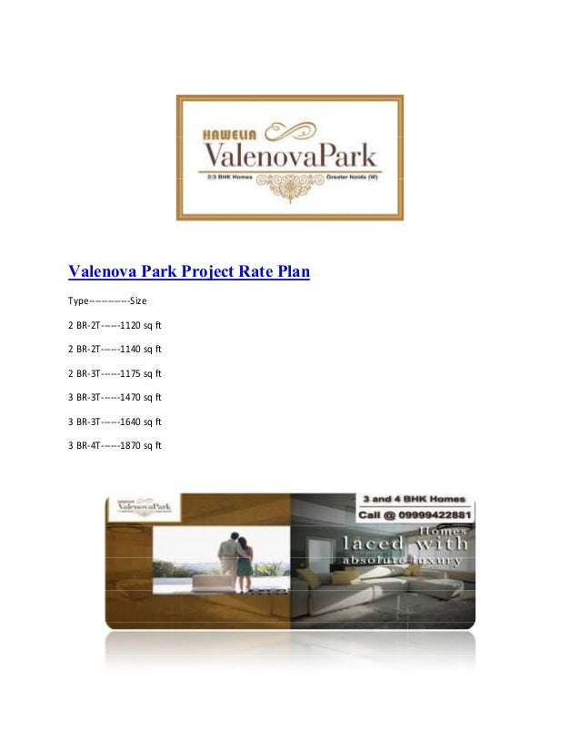 Valenova Park Project Rate Plan Type-------------Size 2 BR-2T------1120 sq ft 2 BR-2T------1140 sq ft 2 BR-3T------1175 sq...