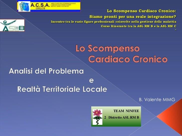 Lo Scompenso Cardiaco Cronico:<br />Siamo pronti per una reale integrazione?<br />Incontro tra le varie figure professiona...
