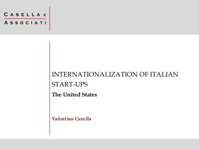 Valentina Casella INTERNATIONALIZATION OF ITALIAN START-UPS The United States