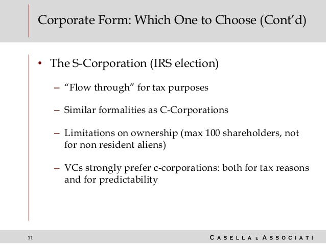 """11 Corporate Form: Which One to Choose (Cont'd) • The S-Corporation (IRS election) – """"Flow through"""" for tax purposes – Sim..."""
