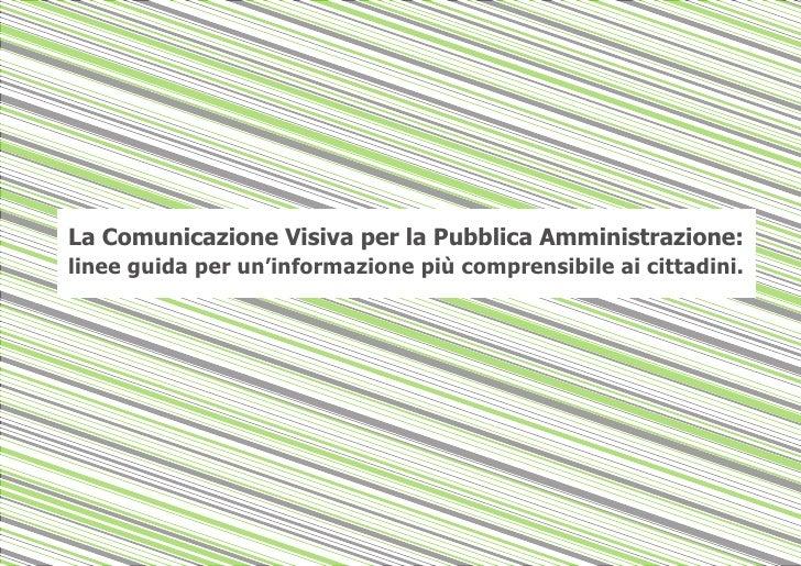 la Comunicazione Visiva per la Pubblica Amministrazione: linee guida per un'informazione più comprensibile ai cittadini.