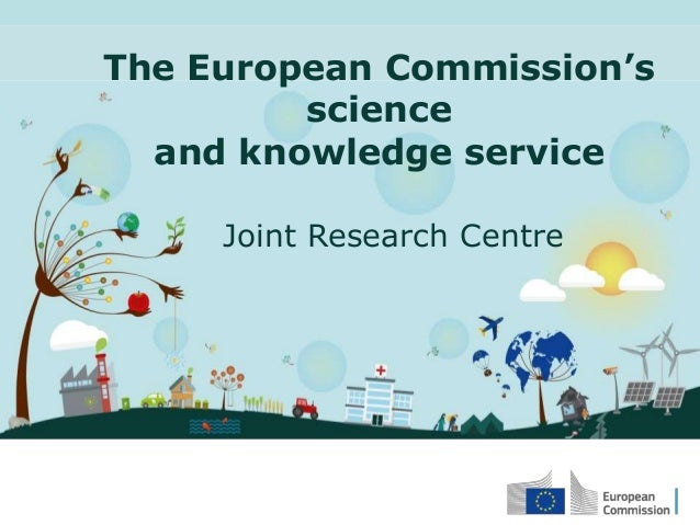 The European Commission's science and knowledge service Joint Research Centre