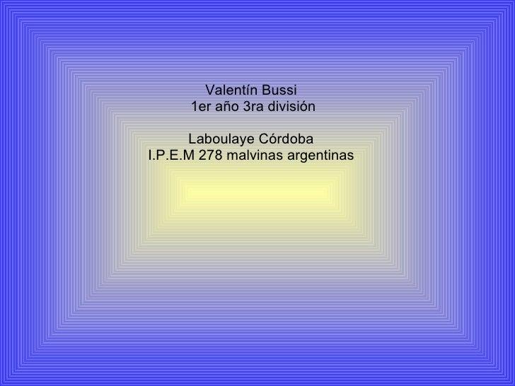 Valentín Bussi 1er año 3ra división Laboulaye Córdoba I.P.E.M 278 malvinas argentinas
