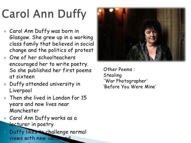 an analysis of the unusuality of carol anne duffys poetry On may 1st 2009, carol ann duffy became the uk's twentieth poet laureate she is one of britain' selected poems by carol ann duffy rapture by carol ann duffy.