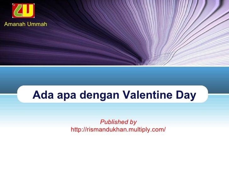 Ada apa dengan Valentine Day Published by http://rismandukhan.multiply.com/