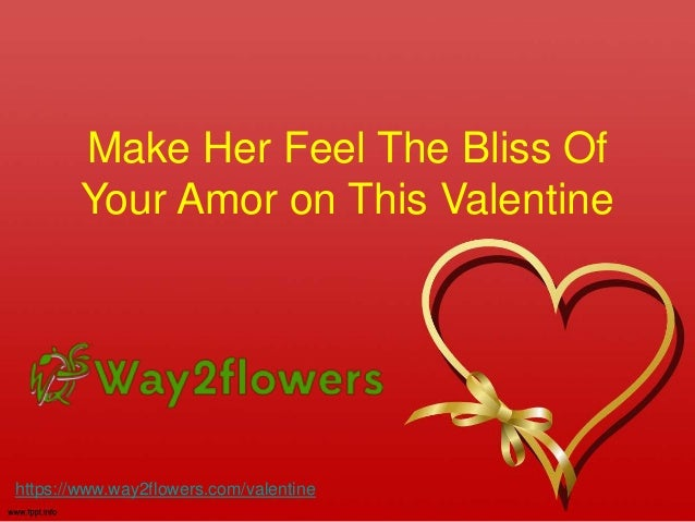 Make Her Feel The Bliss Of Your Amor on This Valentine https://www.way2flowers.com/valentine