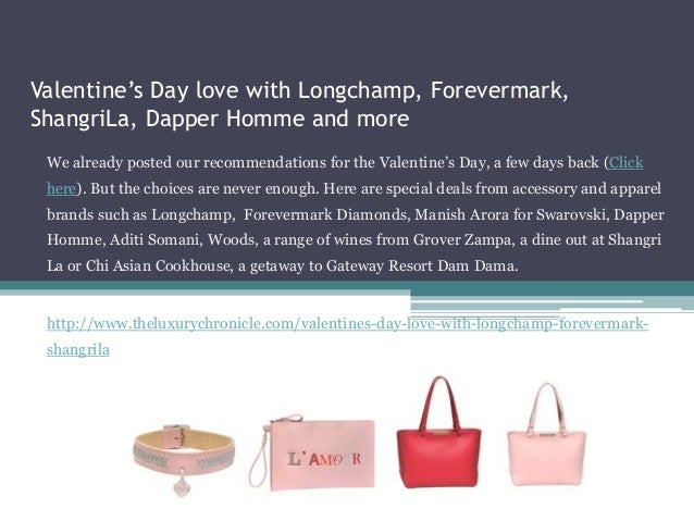 Valentine's Day love with Longchamp, Forevermark, ShangriLa, Dapper Homme and more We already posted our recommendations f...