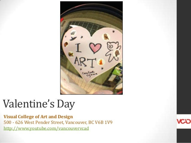 Valentine's Day Visual College of Art and Design 500 - 626 West Pender Street, Vancouver, BC V6B 1V9 http://www.youtube.co...