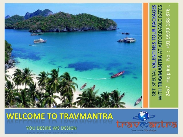 GET SPECIAL VALENTINES TOUR PACKAGES WITH TRAVMANTRA AT AFFORDABLE RATES 24x7 Helpline No : +91-9999-188-876 .