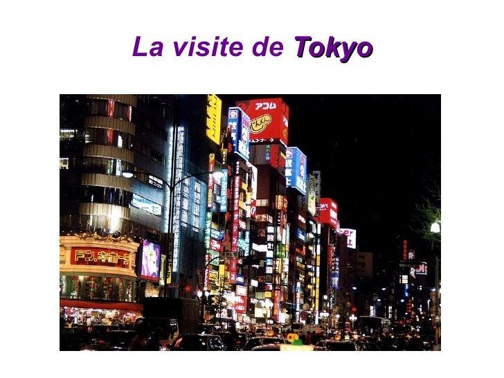 La visite de  Tokyo