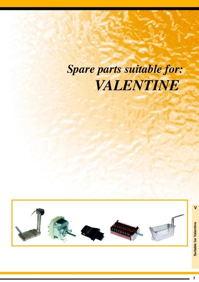 1 Spare parts suitable for: VALENTINE SuitableforValentine V