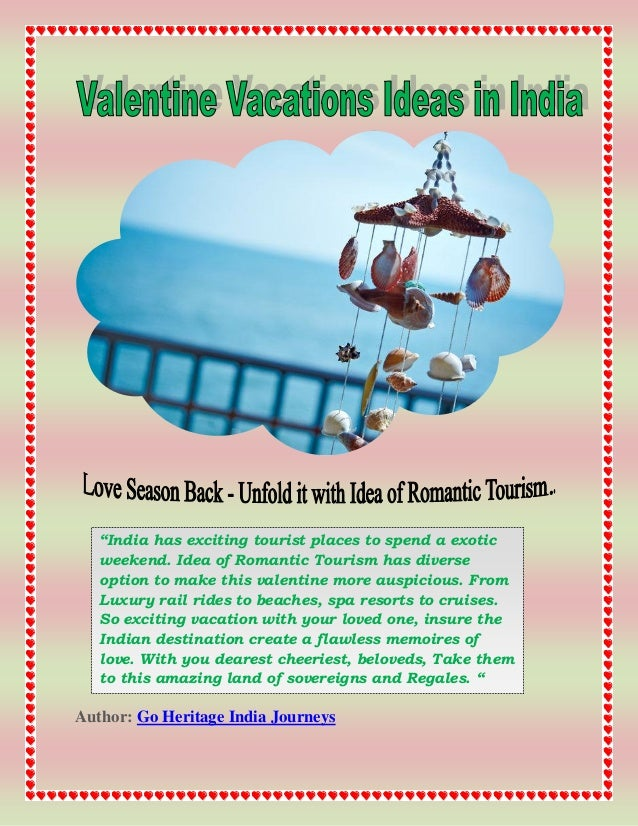 """""""India has exciting tourist places to spend a exotic   weekend. Idea of Romantic Tourism has diverse   option to make this..."""