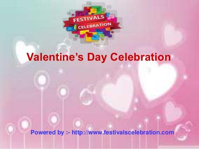 Valentine's Day Celebration Powered by :- http://www.festivalscelebration.com