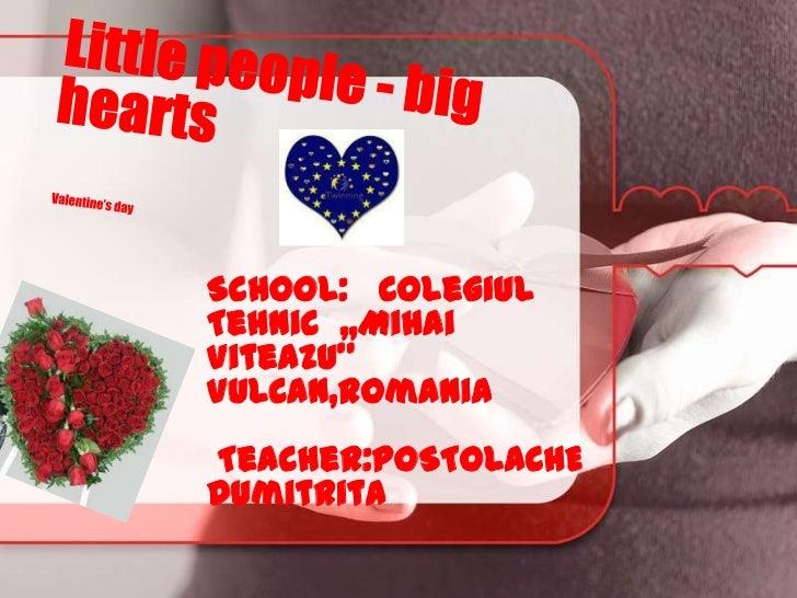 School: ColegiulTehnic ,,MihaiViteazu''VULCAN,RomaniaTeacher:POSTOLACHEDumitrita