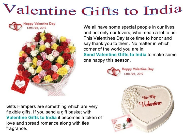 Valentine Gifts to India We all have some special people in our lives and not only our lovers, who mean a lot to us. This ...
