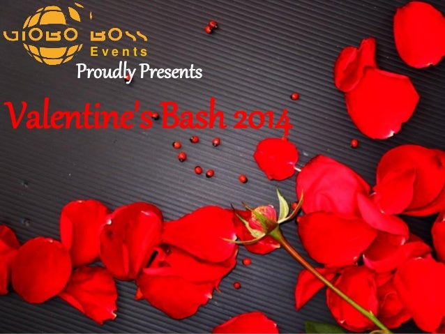 Events  Proudly Presents  Valentine's Bash 2014