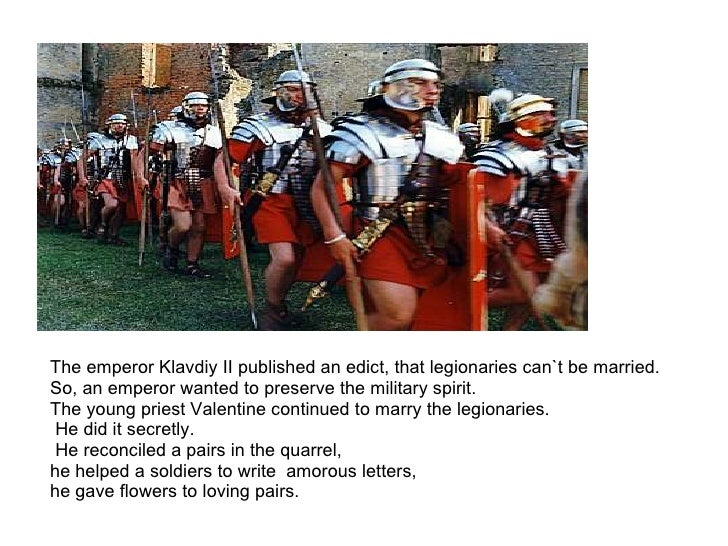 <ul><li>The emperorKlavdiy II published an edict, that legionaries can`tbemarried.  </li></ul><ul><li>So, an emperorwa...