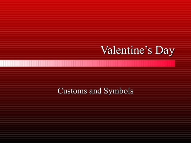 Valentine's DayValentine's DayCustoms and SymbolsCustoms and Symbols