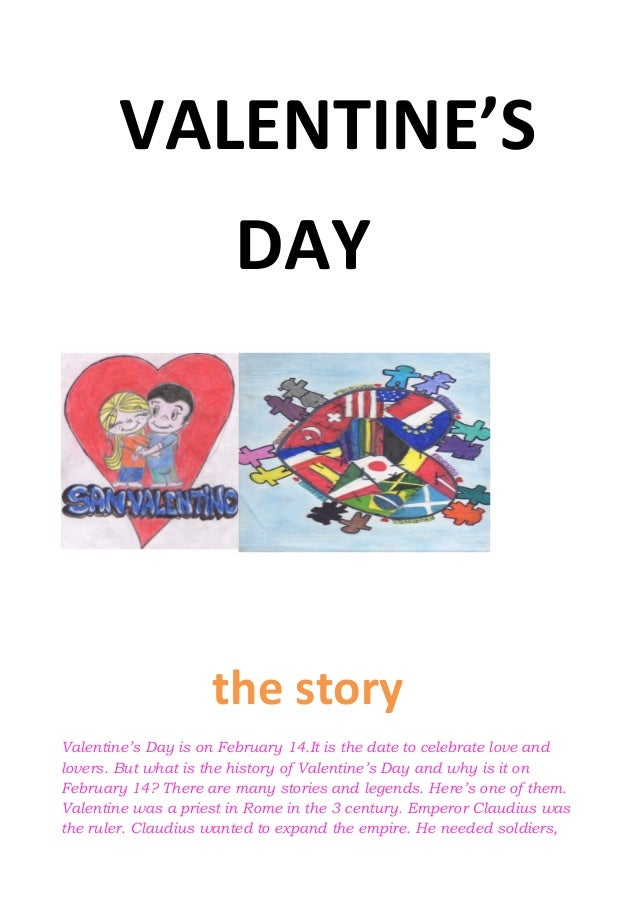 VALENTINE'SDAYthe storyValentine's Day is on February 14.It is the date to celebrate love andlovers. But what is the histo...