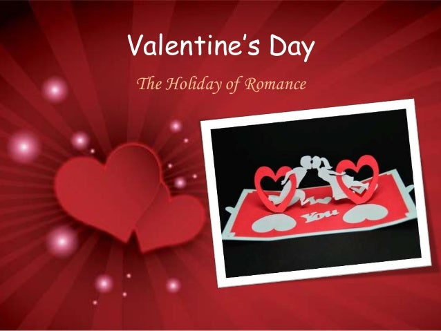 Valentineu0027s Day The Holiday Of Romance ...