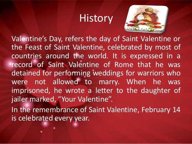 valentine day history A quick history of valentine's day, who is st valentine, and valentine's day ideas.