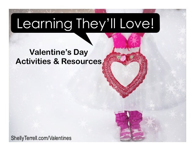 Learning They'll Love! ShellyTerrell.com/Valentines Valentine's Day Activities & Resources