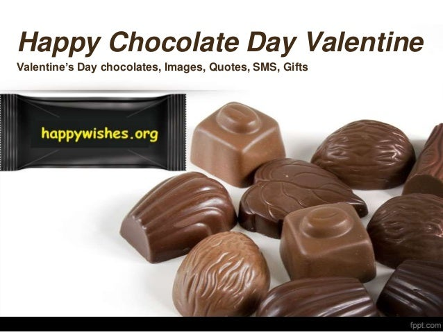 Happy Chocolate Day Valentine Valentine's Day chocolates, Images, Quotes, SMS, Gifts