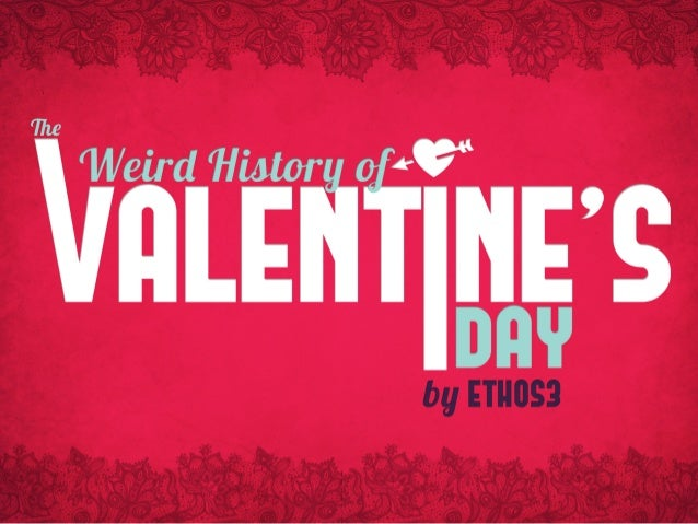 The Weird History of Valentine's Day