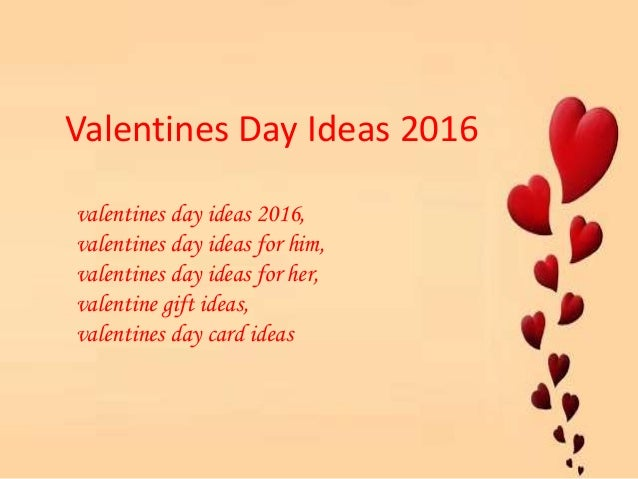 Valentines Day Ideas 2016 Valentines Day Ideas 2016, Valentines Day Ideas  For Him, ...