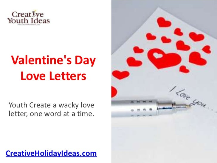 Valentines Day  Love LettersYouth Create a wacky loveletter, one word at a time.CreativeHolidayIdeas.com