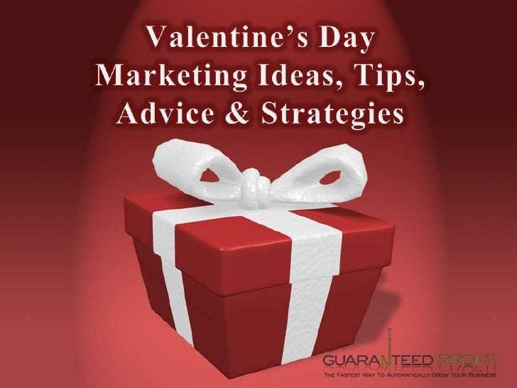Valentine's Day Marketing Ideas, Tips, Advice & Strategies<br />