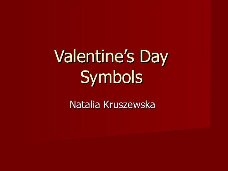 Valentine's Day  Symbols  Natalia Kruszewska