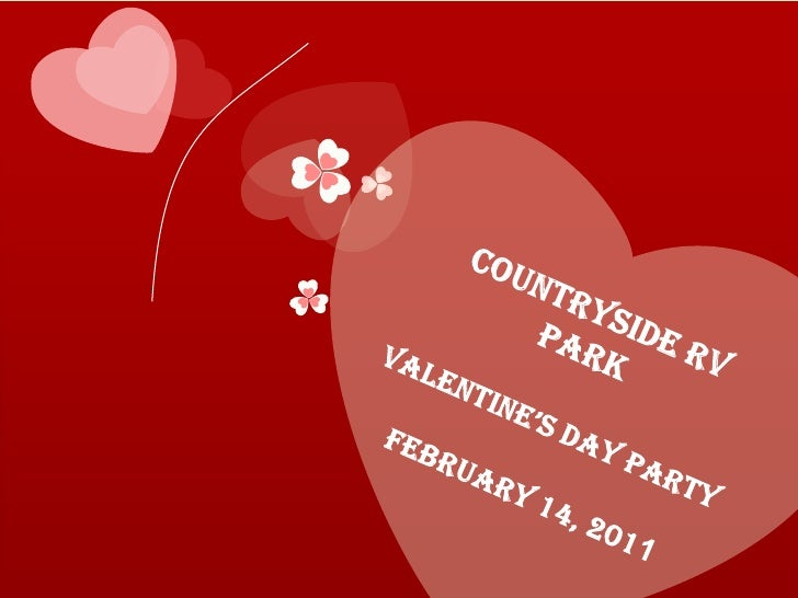 Valentine's Day Party<br />At Countryside RV Park<br />February 14, 2011  <br />Countryside RV Park<br />Valentine's Day P...