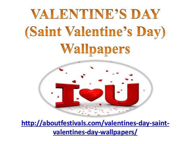 http://aboutfestivals.com/valentines-day-saint- valentines-day-wallpapers/