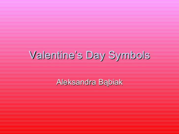 Valentine's Day Symbols Aleksandra Bąbiak