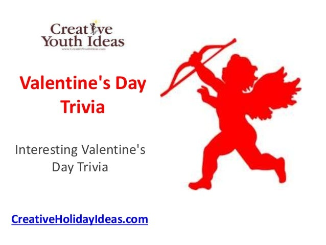 Valentine's Day Trivia Interesting Valentine's Day Trivia CreativeHolidayIdeas.com