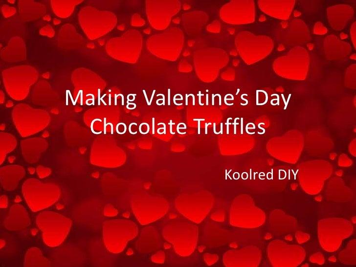 Making Valentine's Day Chocolate Truffles<br />Koolred DIY<br />