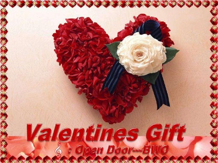 Valentines Gift <br />: Open Door---BWO <br />