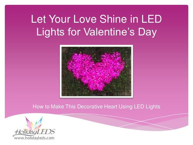 Let Your Love Shine in LED Lights for Valentine's Day  How to Make This Decorative Heart Using LED Lights  www.holidayleds...