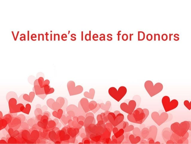 Valentine's Ideas for  Donors