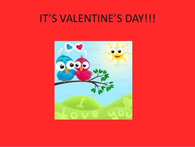 IT'S VALENTINE'S DAY!!!