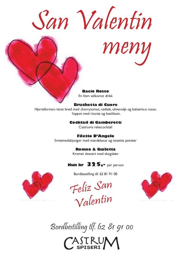 San Valentin meny Bacio Rosso En liten velkomst drikk Bruchetta di Cuore Hjerteformet ristet brød med cherrytomat, rødløk,...