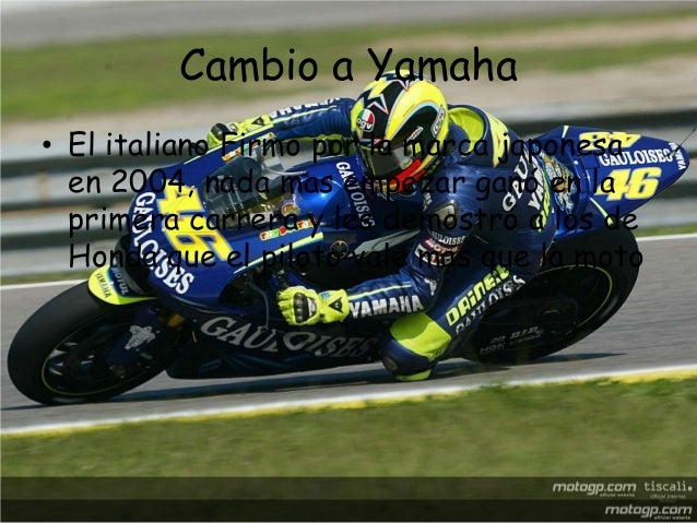 Cambio a Yamaha• El italiano Firmo por la marca japonesa  en 2004, nada mas empezar ganó en la  primera carrera y les demo...