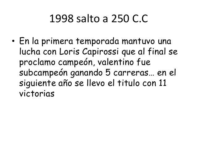 1998 salto a 250 C.C• En la primera temporada mantuvo una  lucha con Loris Capirossi que al final se  proclamo campeón, va...