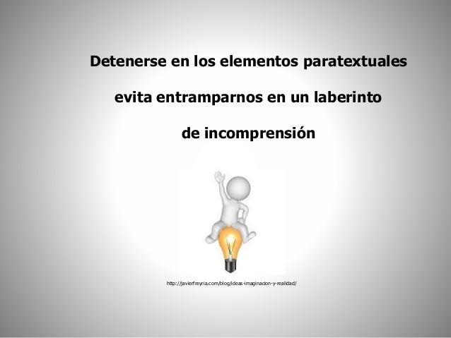 Detenerse en los elementos paratextuales  evita entramparnos en un laberinto  de incomprensión  http://javierfreyria.com/b...