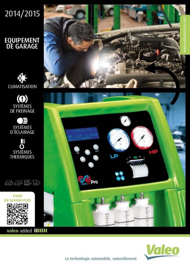 POUR EN SAVOIR PLUS 2014/2015 EQUIPEMENT DE GARAGE CLIMATISATION SYSTÈMES THERMIQUES SYSTÈMES DE FREINAGE SYSTÈMES D'ÉCLAI...