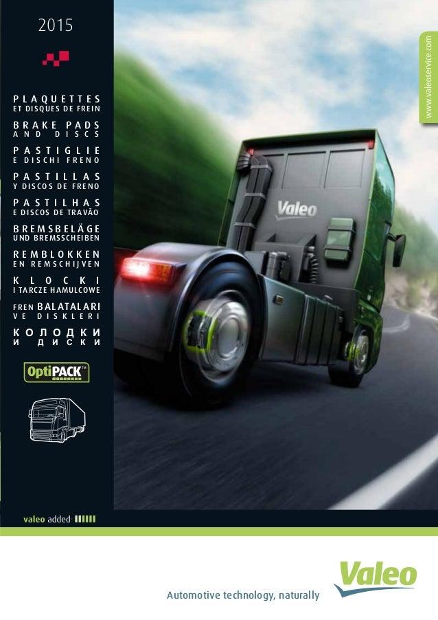 Automotive technology, naturally 2015 P L A Q U E T T E S ET DISQUES DE FREIN B R A K E P A D S A N D D I S C S P A S T I ...