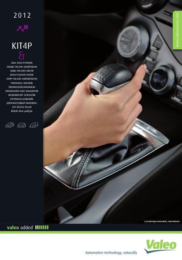 a h i o n l p f k g 20122012 *La technologie automobile, naturellement i a h ©2012ValeoService-SociétéparActionsSimplifiée...