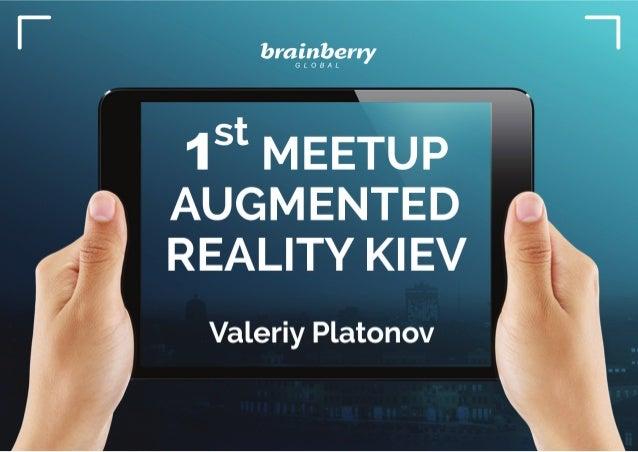 Вступительное слово Valeriy Platonov, PM  Что такое дополненная реальность, история,  связь между мирами, статистика и как...
